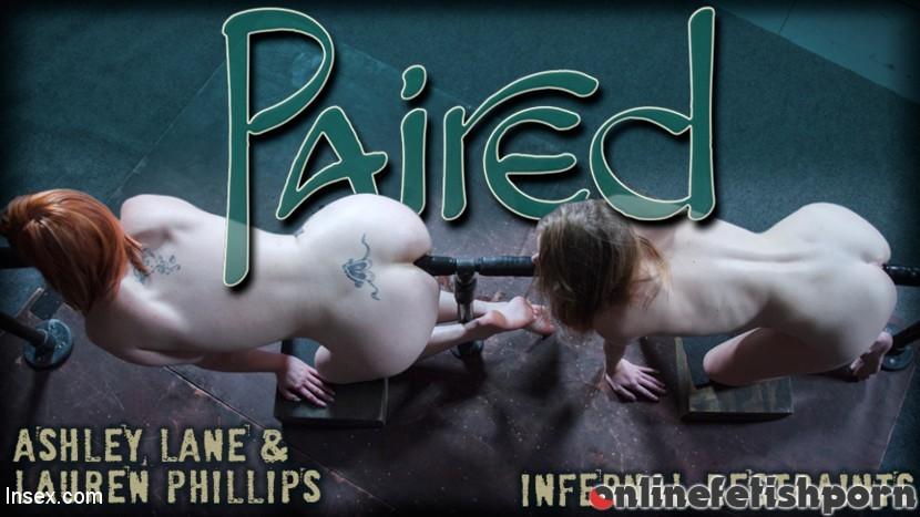 Kink_infernalrestraints.com – Paired Ashley Lane & Lauren Phillips 2018 BDSM
